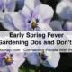 Early Spring Fever Gardening